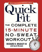 Quick fit : the complete 15-minute no-sweat workout