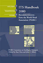 ITS handbook 2000 : recommendations from the World Road Association (PIARC)