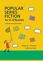Popular series fiction for K-6 readers : a reading and selection guide