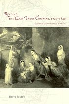 Reading the East India Company, 1720-1840 : colonial currencies of gender