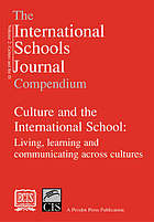 Culture and the international school : living, learning and communicating across cultures