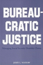 Bureaucratic justice : managing social security disability claims