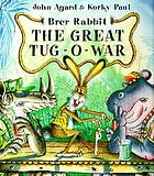 Brer Rabbit : the great tug-o-war