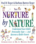 Nurture by nature : understand your child's personality type--and become a better parent