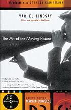 The art of the moving picture ... Being the 1922 revision of the book first issued in 1915