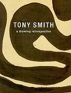 Tony Smith : a drawing retrospective