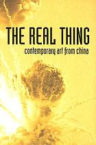 The real thing : contemporary art from China