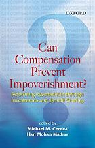 Can compensation prevent impoverishment? : reforming resettlement through investments and benefit-sharing