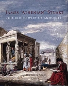 James 'Athenian' Stuart : the rediscovery of antiquity