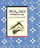 Inch by inch : 45 haiku