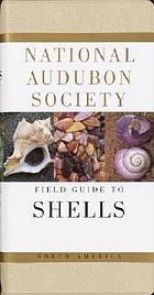 The Audubon Society field guide to North American seashells National Audubon Society field guide to North American seashells