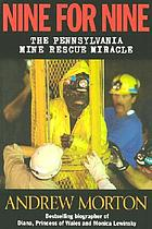 Nine for nine : the Pennsylvania mine rescue miracle