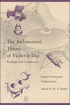 The architectural theory of Viollet-le-Duc : readings and commentary