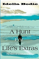 A hunt for life's extras : the story of Archibald Rutledge