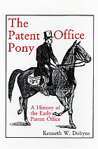 A history of the early Patent Offices : the Patent Office pony