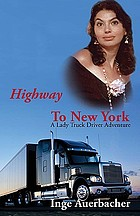 Highway to New York : a lady truck driver adventure