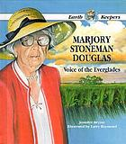 Marjory Stoneman Douglas, voice of the Everglades