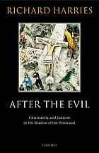 After the evil : Christianity and Judaism in the shadow of the Holocaust