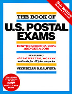 The book of U.S. postal exams : how to score 95-100% and get a $20,000-a-year job