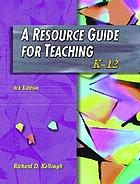 A resource guide for teaching : K-12