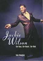 Jackie Wilson : the man, the music, the mob