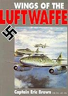 Wings of the Luftwaffe : flying German aircraft of the Second World War