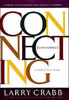 Connecting : healing for ourselves and our relationships : a radical new vision