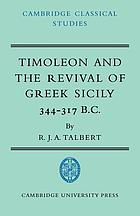 Timoleon and the revival of Greek Sicily, 344-317 B.C.