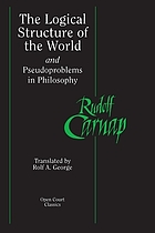 The logical structure of the world : pseudoproblems in philosophy