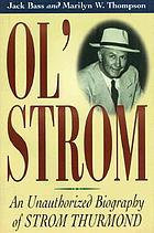Ol' Strom : an unauthorized biography of Strom Thurmond