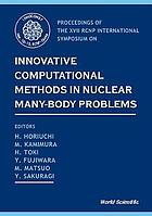 Proceedings of the XVII RCNP International Symposium on Innovative Computational Methods in Nuclear Many-Body Problems : towards a new generation of physics in finite quantum systems (INNOCOM97), Osaka, Japan, 10-15 November 1997