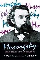 Musorgsky : eight essays and an epilogue