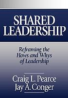 Shared leadership : reframing the hows and whys of leadership