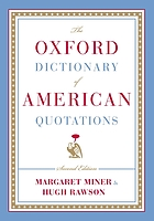 The Oxford dictionary of American quotations The Oxford dictionary of American quotations