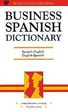 Business Spanish dictionary : Spanish-English, English-Spanish : español-ingles, ingles-español