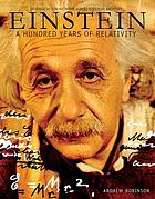 Einstein : a hundred years of relativity