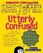 Test taking strategies and study skills for the utterly confused