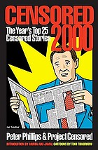 Censored 2000 : the year's top 25 censored stories