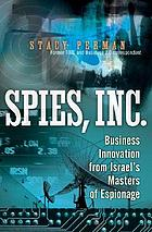 Spies, Inc. : business innovation from Israel's masters of espionage