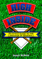 High and inside : an A to Z guide to the language of baseball