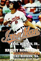 Iron man the Cal Ripken, Jr., story