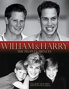 William & Harry : the people's princes