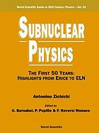 Subnuclear physics : the first 50 years : highlights from Erice to ELN