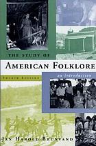 The study of American folklore; an introduction
