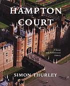 Hampton Court : a social and architectural history