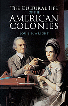 The cultural life of the American Colonies, 1607-1763.