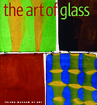 The art of glass : Toledo Museum of Art