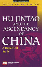 Hu Jintao and the ascendancy of China : a dialectical study