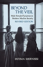 Beyond the veil : male-female dynamics in modern Muslim society