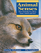 Animal senses : how animals see, hear, taste, smell and feel